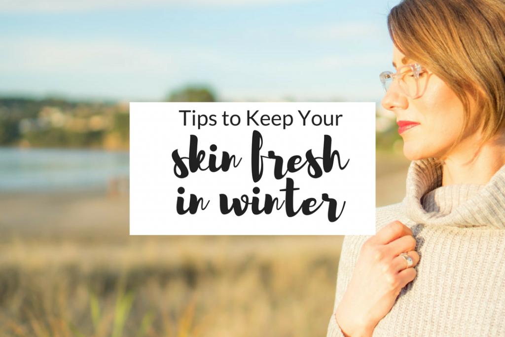 Keep Skin Fresh